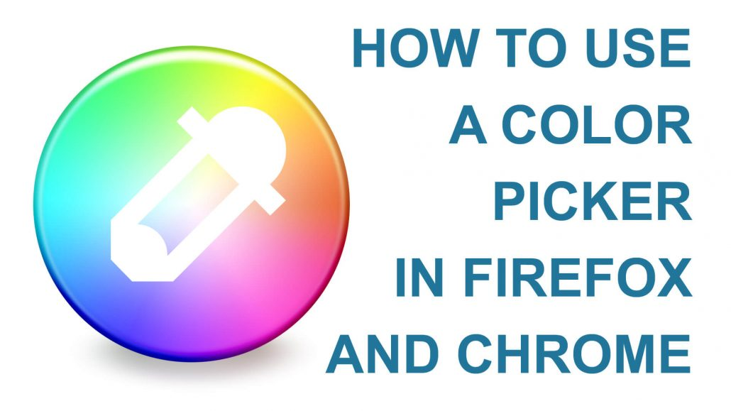 How to use a Color Picker in Firefox and Chrome