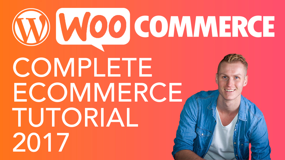 Wordpress eCommerce Tutorial WooCommerce 2017