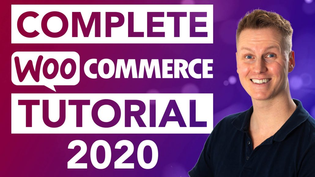 Complete WooCommerce Tutorial 2020