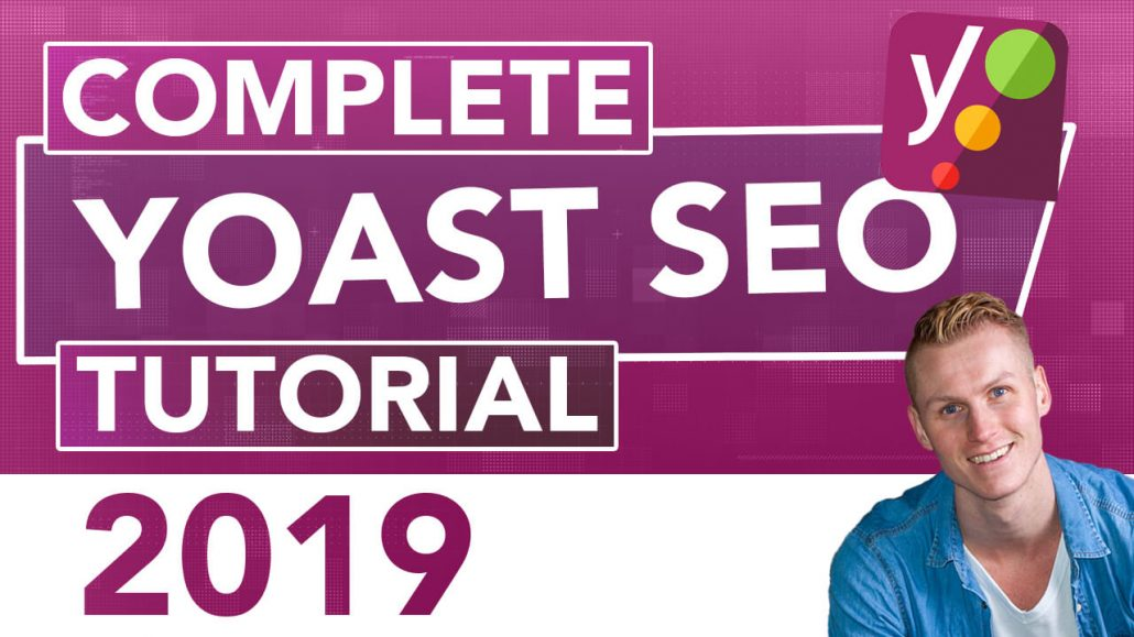 Complete YOAST SEO Tutorial 2019