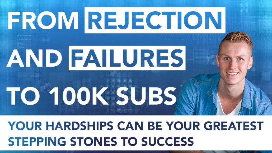 How Rejection and Failures Led Me To 100